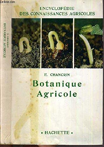BOTANIQUE AGRICOLE / ENCYCLOPEDIE DES CONNAISSANCES AGRICOLES