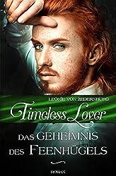 Timeless Lover: Das Geheimnis des Feenhügels