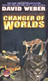 Changer of Worlds (Worlds of Honor (Weber), Band 3)