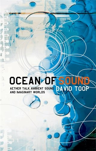 Ocean of Sound: Aether Talk, Ambient Sound and Imaginary Worlds (Five Star)