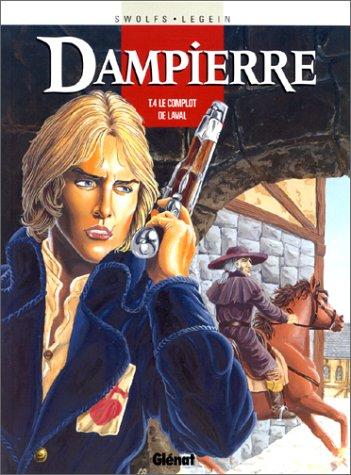 Dampierre, Tome 4 : Le complot de Laval par Yves Swolfs