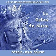 La Reina de Nieve (La Serie De Aventuras Sin Fin)