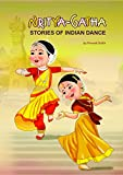 NRITYA-GATHA (STORIES OF INDIAN DANCE) (FIRST EDITION, 2016)
