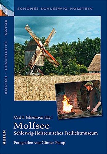 Schönes Schleswig-Holstein: Kultur - Geschichte - Natur: Molfsee: Schleswig-Holsteinisches Freilichtmuseum