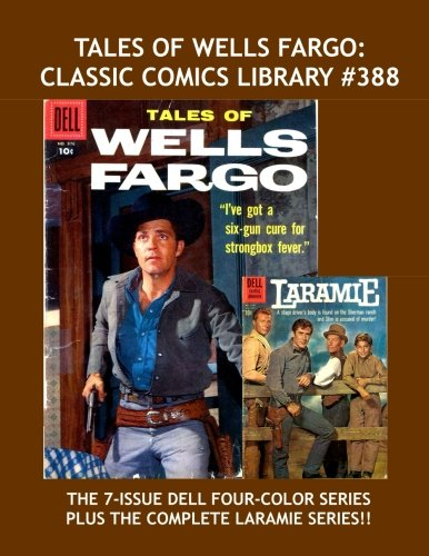 tales-of-wells-fargo-classic-comics-library-389-the-complete-dell-four-color-series-based-on-the-hit