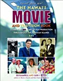 Telecharger Livres Hawaii Movie and Television Book Celebrating 100 Years of Film Production Throughout the Hawaiian Islands by Ed Rampell Published by Mutual Pub Co 2013 Paperback (PDF,EPUB,MOBI) gratuits en Francaise