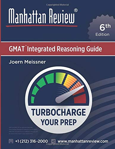 Manhattan Review GMAT Integrated Reasoning Guide [6th Edition]: Turbocharge Your Prep (Edition Manhattan 6th)