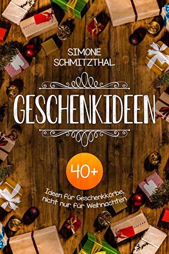 Geschenkideen (nicht nur für) Weihnachten: 40+ Geschenkkörbe für alle Anlässe, Männer, Frauen, Baby