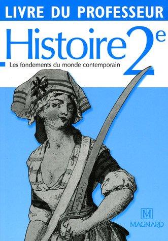 Histoire 2e : Les fondements du monde contemporain, Livre du professeur