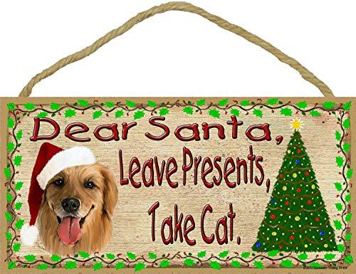 Dear Santa Leave Presents Take Cat Golden Retriever Christmas Dog Sign Plaque 5