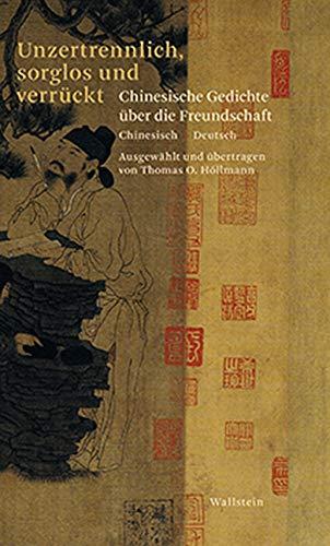 Unzertrennlich, sorglos und verrückt: Chinesische Gedichte über die Freundschaft