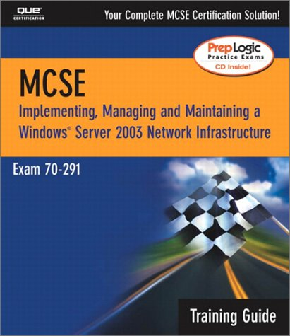 MCSA/MCSE 70-291 Training Guide: Implementing, Managing, and Maintaining a Windows Server 2003 Network Infrastructure: (70-276) Implementing and ... Infrastructure (Training Guides (Que)) por David Bixler