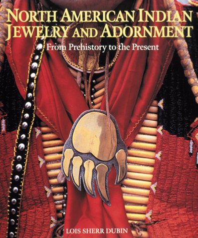 North American Indian Jewelry and Adornment: From Prehistory to the Present (Bijoux-Mode-Tex)