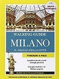 Milano. Il meglio della città. Con cartina