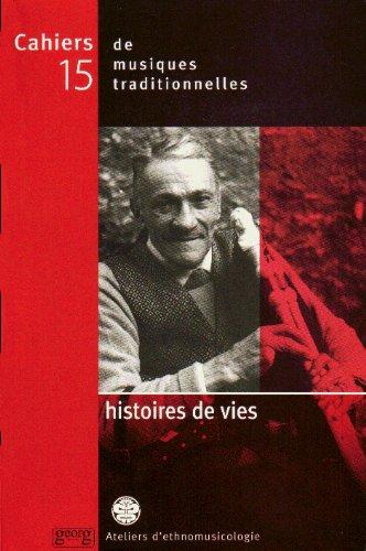 Cahiers de musiques traditionnelles N° 15 : Histoires de vies