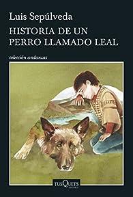Historia de un perro llamado Leal par Luis Sepúlveda