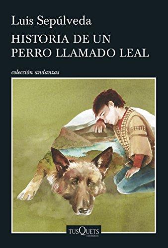 Historia de un perro llamado Leal (Volumen independiente nº 1) de [Sepúlveda,