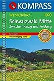 Schwarzwald Mitte - Zwischen Kinzig und Feldberg: Wanderführer mit 61 Touren mit Top-Routenkarten (KOMPASS-Wanderführer, Band 1070)