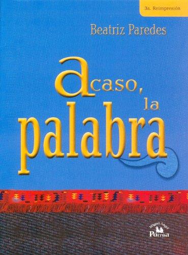 Descargar Libro Acaso, la palabra/ Perhaps, the word de Beatriz Paredes