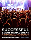 Successful Event Management 4e: A Practical Handbook