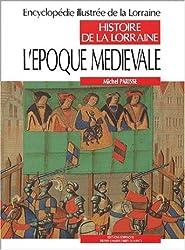 Histoire de la Lorraine Tome 3 : L'époque médiévale. : Austrasie, Lotharingie, Lorraine