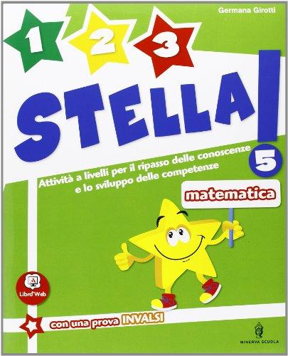 1 2 3 stella! - Matematica - Volume classe 5a + Traguardi