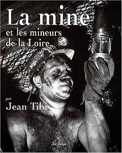 """Afficher """"La mine et les mineurs de la Loire"""""""
