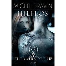The Riverside Club - Hilflos