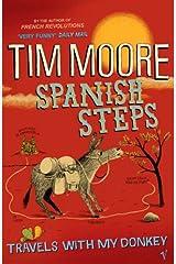 Spanish Steps: Travels With My Donkey Paperback