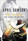 Kiss the Boss - Eine Chefin zum Verlieben (Boss-Reihe 4) Bild