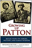Growing Up Patton: Reflections on Heroes, History, and Family Wisdom (English Edition)