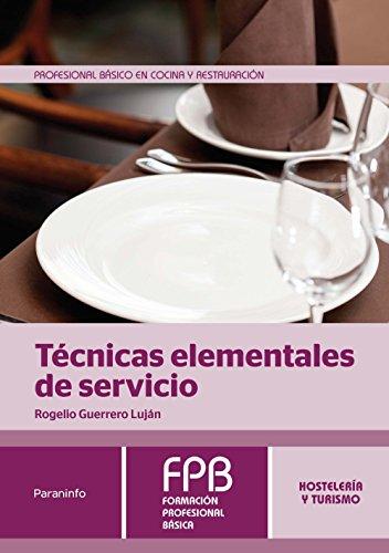 Técnicas elementales de servicio (Hosteleria Y Turismo) por ROGELIO GUERRERO LUJAN