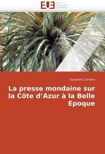 La presse mondaine sur la C????te d'Azur ???? la Belle Epoque by Suzanne Cervera (2010-06-23)
