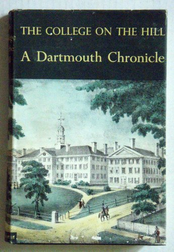 The College on the Hill: A Dartmouth Chronicle