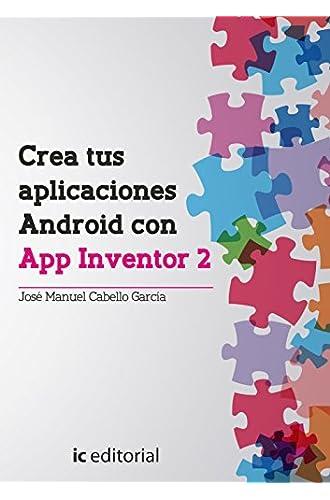 Crea Tus Aplicaciones Android Con App Inventor 2