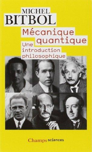 Mécanique quantique : Une introduction philosophique de Michel Bitbol (14 mai 2008) Poche