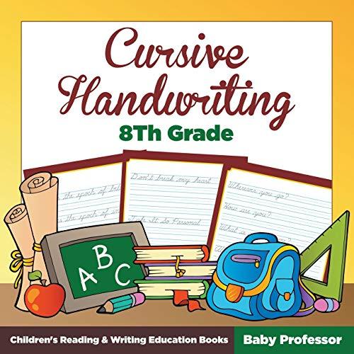 Cursive Handwriting 8th Grade: Children's Reading & Writing Education Books