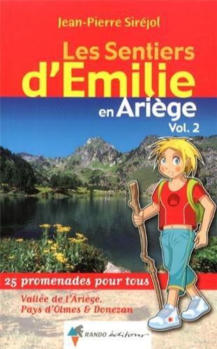 EMILIE EN ARIEGE (T2) VALLEE DE L'ARIEGE&PAYS D'OLMES par JEAN-PIERRE SIREJOL