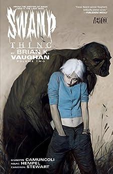 Swamp Thing By Brian K. Vaughan Vol. 2 by [Vaughan, Brian K.]