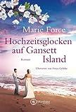 Hochzeitsglocken auf Gansett Island (Die McCarthys, Band 11) von Marie Force