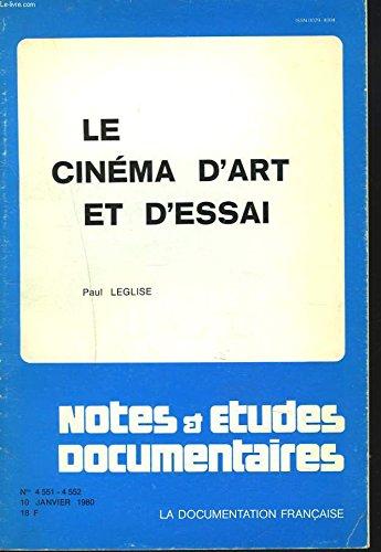 LE CINEMA D'ART ET D'ESSAI. NOTES ET ETUDES DOCUMENTAIRES N°4551-4552, 10 JANVIER 1980. par PAUL LEGLISE