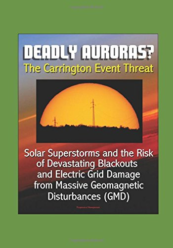 deadly-auroras-the-carrington-event-threat-solar-superstorms-and-the-risk-of-devastating-blackouts-a