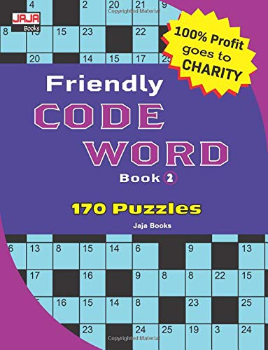 Friendly CODE WORD Book: Volume 2 (170 Classic Brain Game Series: Coded Crossword Puzzles) por Jaja Books