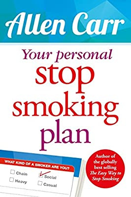 Your Personal Stop Smoking Plan: The Revolutionary Method for Quitting Cigarettes, E-Cigarettes and All Nicotine Products (Allen Carr's Easyway) by Arcturus Publishing
