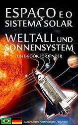 ESPAÇO e SISTEMA SOLAR / WELTALL und SONNENSYSTEM - Zweisprachig Portugiesisch / Deutsch - Ein E-Book für Kinder (Livro Infantil - Bilíngue Alemão Português do Brasil 1)