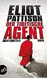 Der tibetische Agent von Eliot Pattison