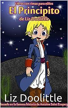 EL PRINCIPITO: Libro ilustrado para chicos de 3 a 8: La mágica historia de Saint