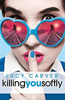 Young, Gifted and Dead 2: Killing You Softly (Young Gifted & Dead) by [Carver, Lucy]