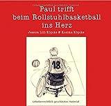 Paul trifft beim Rollstuhlbasketball ins Herz