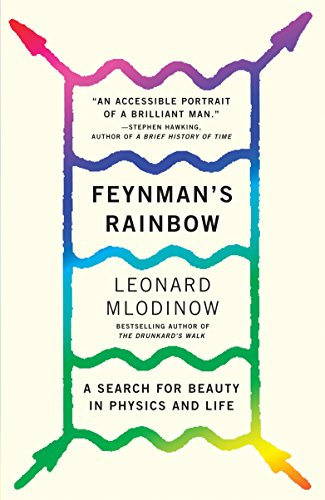 Feynman's Rainbow: A Search for Beauty in Physics and in Life por Leonard Mlodinow